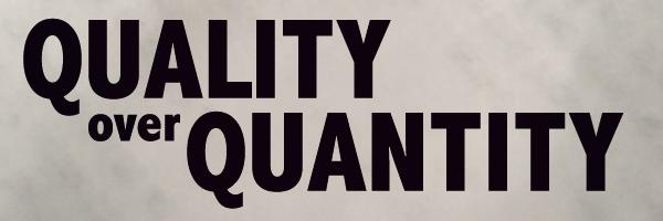 Understanding Quality Over Quantity « Joshua Pack [DOT] Com